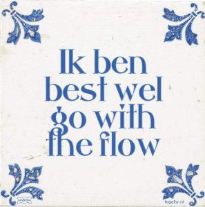 Tegel ik ben wel go with the flow - De nieuwetijdscoach